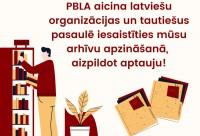 PBLA aicina  tautiešus pasaulē iesaistīties arhīvu apzināšanā!
